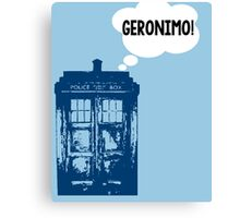 """GERONIMO!"" - 11th Doctor Canvas Print"