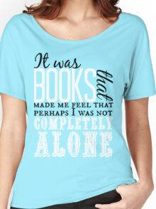 """It was books. . ."" Will Quote Women's Relaxed Fit T-Shirt"
