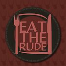 Eat The Rude (Red) by KitsuneDesigns