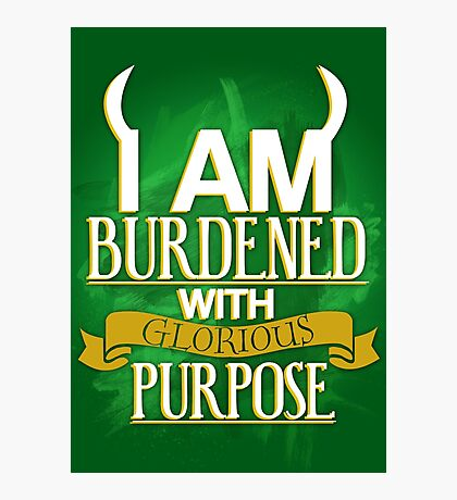 Burdened with Glorious Purpose Photographic Print