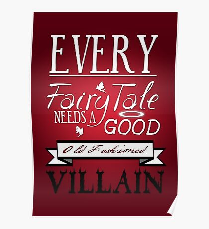Every Fairytale Needs A Good, Old Fashioned, Villain.  Poster