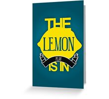 The Lemon Is In Play  Greeting Card