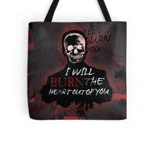 I'll Burn You V2 Tote Bag
