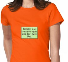 Religion is a crutch Womens Fitted T-Shirt