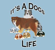 It's A Dog Life ~ T-shirt & Sticker Unisex T-Shirt