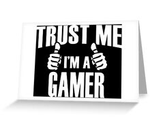 Trust Me I'm A Gamer - Tshirts & Accessories Greeting Card
