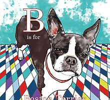 B is for Boston Terrier IV by Ludwig Wagner