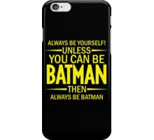 Unless You Can Be Batman iPhone Case/Skin