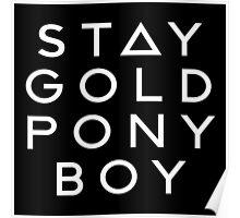 PONY BOY 'STAY GOLD' Poster