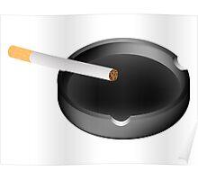 ashtray and cigarette Poster