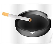 ashtray and cigarette Poster