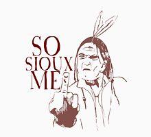 So Sioux Me! Unisex T-Shirt