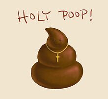 Funny Holy poop by funnyshirts