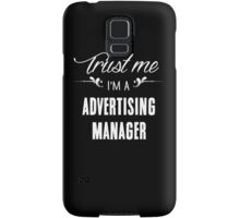 Trust me I'm a Advertising Manager! Samsung Galaxy Case/Skin