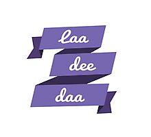 Laa Dee Dah Photographic Print