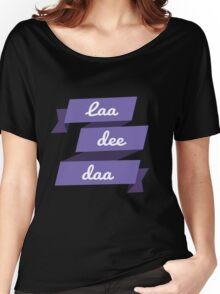 Laa Dee Dah Women's Relaxed Fit T-Shirt