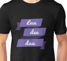 Laa Dee Dah Unisex T-Shirt