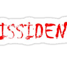 Dissident T Shirts, Stickers and Other Gifts Sticker