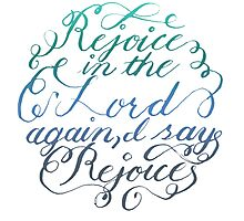 Rejoice in the Lord Always - color Photographic Print