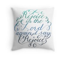 Rejoice in the Lord Always - color Throw Pillow
