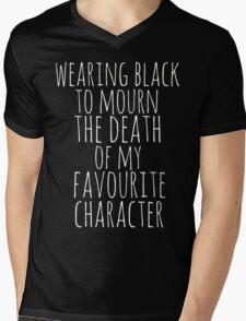 wearing black to mourn the death of my favourite character #2 Mens V-Neck T-Shirt