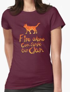 Fire Alone... Womens Fitted T-Shirt