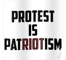 PROTEST IS PATRIOTISM Poster