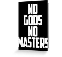 NO GODS, NO MASTERS Greeting Card