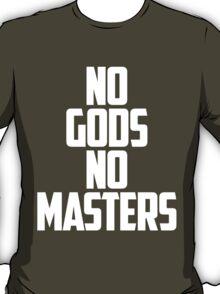 NO GODS, NO MASTERS T-Shirt