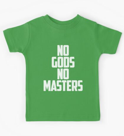 NO GODS, NO MASTERS Kids Tee