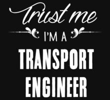 Trust me I'm a Transport Engineer! by keepingcalm