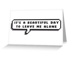 it's a beautiful day Greeting Card
