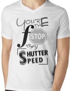 You're the f/stop to my shutter speed Mens V-Neck T-Shirt