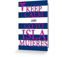 KEEP CALM AND GO TO ISLA MUJERES - PALM - Navy/Pink Greeting Card