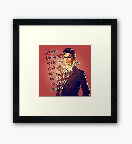 DON'T BLINK!! Framed Print