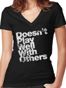 Doesn't Play Well With Others Women's Fitted V-Neck T-Shirt