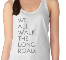We All Walk The Long Road Women's Tank Top