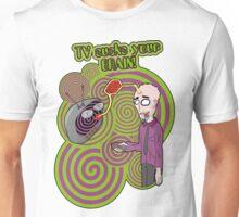 TV sucks your brain! Unisex T-Shirt
