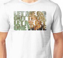 ONE LAST WAVE SWAZYE!  Unisex T-Shirt