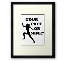 Your Pace or Mine? - light shirts Framed Print