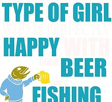 i'm the type of girl who is perfectly happy with gold beer and a fishing pool by teeshirtz