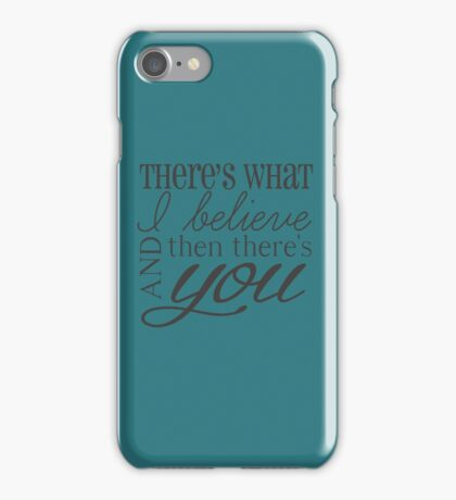 then there's you iPhone Case/Skin