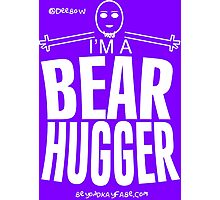 Beyond Kayfabe Podcast - I'm A Bear Hugger Photographic Print