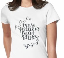 more precious than rubies Womens Fitted T-Shirt