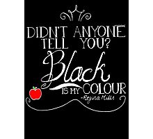 Black is my colour (white font, English spelling) Photographic Print