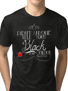 Black is my colour (white font, English spelling) Tri-blend T-Shirt