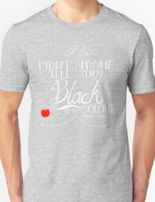 Black is my colour (white font, English spelling) T-Shirt