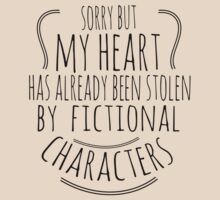 sorry but  my heart has already been stolen by fictional characters (2) by FandomizedRose