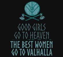 good girls go to heaven, the best women go to valhalla by FandomizedRose