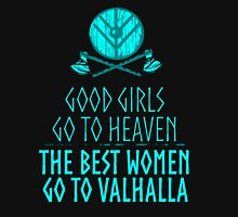 good girls go to heaven, the best women go to valhalla Womens Fitted T-Shirt